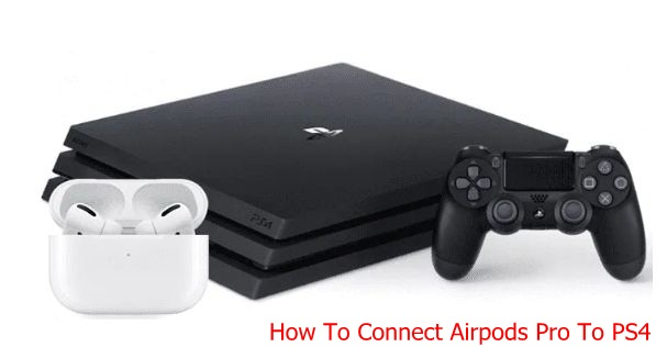 How To Connect Or Pairing Airpods Pro To PS4 Pro